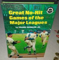 GREAT NO-HIT GAMES OF THE MAJOR LEAGUES