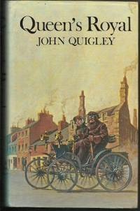 QUEEN'S ROYAL by  John Quigley - Hardcover - 1977 - from The Old Bookshelf and Biblio.com