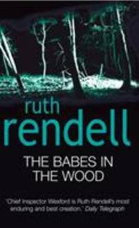 The Babes in the Wood by  Ruth Rendell - Paperback - 2003 - from ThriftBooks and Biblio.com