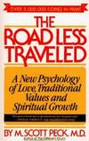 The Road Less Traveled: A New Psychology of Love, Traditional Values, and Spiritual Growth by M. Scott Peck - Paperback - 1979-05-07 - from Books Express (SKU: 0671250671n)