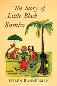 image of The Story of Little Black Sambo: Color Facsimile of First American Illustrated Edition