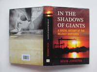 image of In the shadows of giants: a social history of the Belfast shipyards