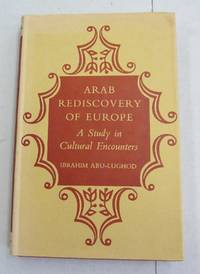 Arab Rediscovery of Europe; A Study in Cultural Encounters