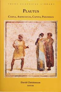 image of Plautus: Four Plays: Captivi, Amphitryon, Casina, and Pseudolus (The Foucus Classical Library)