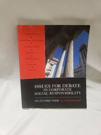 Issues for Debate in Corporate Social Responsibility: Selections From CQ Researcher (NULL) by CQ Researcher - Paperback - 2009-08-18 - from Renee Scriver and Biblio.com