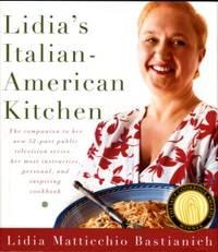 Lidia's Italian-American Kitchen by  Lidia Matticchio Bastianich - Hardcover - 13th Printing - 2005 - from Chris Hartmann, Bookseller and Biblio.com