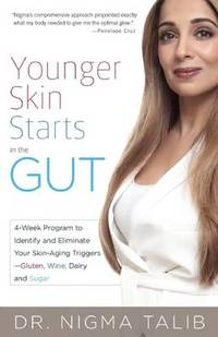 Younger Skin Starts In The Gut: 4-Week Program to Identify and Eliminate Your Skin-Aging Triggers - Gluten, Wine, Dairy, and Sugar by Nigma Talib - Paperback - from The Saint Bookstore (SKU: A9781612435602)