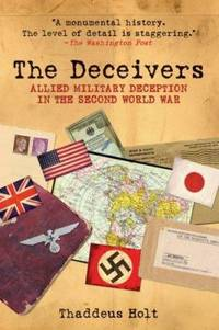 The Deceivers : Allied Military Deception in the Second World War