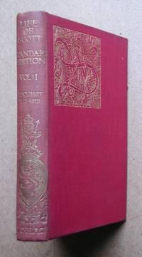 The Life of Sir Walter Scott. Vol. I.