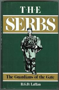 THE SERBS: THE GUARDIANS AT THE GATE.