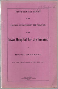 Ninth biennial report of the trustees, superintendent, and treasurer of the Iowa Hospital for the Insane at Mount Pleasant for the fiscal years of 1876 and 1877. by Iowa Hospital for the Insane. Mount Pleasent - 1877