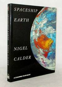 Spaceship Earth by  Nigel Calder - 1st Edition - 1991 - from Adelaide Booksellers and Biblio.com