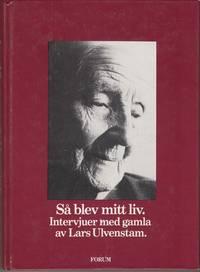 Så blev mitt liv Intervjuer med gamla