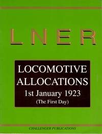 LNER Locomotive Allocations 1st January 1923 ( the First Day ) by  W. B Yeadon - Paperback - 1st Edition - 1996 - from Train World Pty Ltd (SKU: UB-2948)