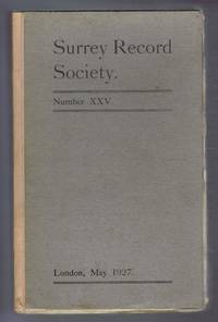 image of Surrey Record Society. Number XXV (25). The Parish Registers of Abinger, Wotton, and Oakwood Chapel, Co. Surrey. 1927