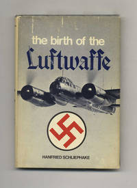 The Birth of the Luftwaffe  - 1st US Edition/1st Printing by  Hanfried Schliephake  - First US Edition; First Printing  - c1972  - from Books Tell You Why, Inc. (SKU: 42698)