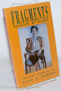 image of Fragments Recalled at Eighty: The Art Memoirs of Ellen H. Johnson