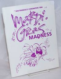 San Francisco Coronation 1994: Mardis Gras Madness by Imperial Council of San Francisco - First Edition - 1994 - from Bolerium Books Inc., ABAA/ILAB (SKU: 236426)