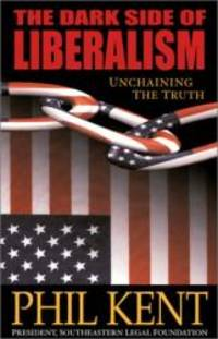 The Dark Side of Liberalism: Unchaining the Truth