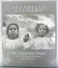 Sebastião Salgado: An Uncertain Grace