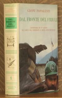 DAL FRONTE DEL FRIULI, CRONISTORIA DI UN ALPINO NEI GIORNI DEL TERREMOTO E DELLA RICOSTRUZIONE by Gianni Passalenti - First edition - 1977 - from Andre Strong Bookseller and Biblio.com