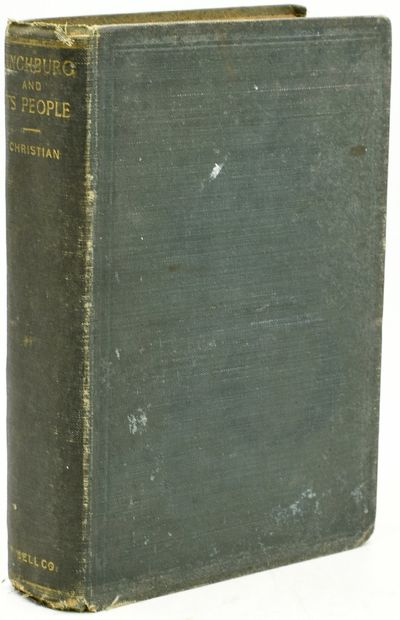 Lynchburg: J. P. Bell Company, 1900. First Edition. Hard Cover. Good binding. 8vo.; in the publisher...