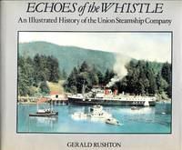 image of Echoes of the Whistle: An Illustrated History of the Union Steamship Company
