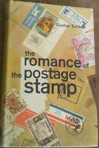 The Romance of the Postage Stamp by  Gustav Schenk - 1st Edition - 1962 - from Chapter 1 Books and Biblio.com
