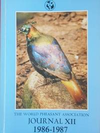 THE WORLD PHEASANT ASSOCIATION - JOURNAL XII 1986 - 1987