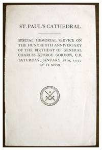 Order of Service for the Special Memorial Serivce on the Hundredth Anniversary of the Birthday of General Charles George Gordon, C.B. Saturday January 28th 1933 held at St. Paul's Cathedral