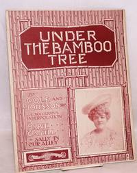 Under the bamboo tree; a successful interpolation by Marie Cahill in Sally in Our Alley