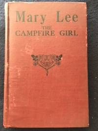 Mary Lee the Campfire Girl by Harriet Rietz - Hardcover - 1917 - from The Wise Owl (SKU: 885)