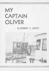 My Captain Oliver: The Story of Two Missionaries on the British Columbia Coast