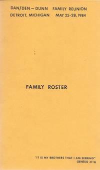DAN/DEN DUNN FAMILY REUNION: FAMILY ROSTER, DETROIT-MICHIGAN MAY 25-28  1984.