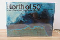 image of North of 50°: An Atlas of Far Northern Ontario