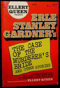 ELLERY QUEEN PRESENTS ERLE STANLEY GARDNER'S THE CASE OF THE MURDERER'S BRIDE AND OTHER STORIES