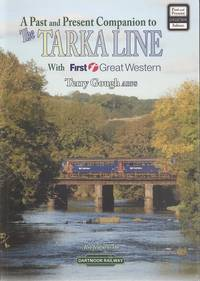 The Tarka Line: Featuring the Dartmoor Railway (Past & Present Companion)