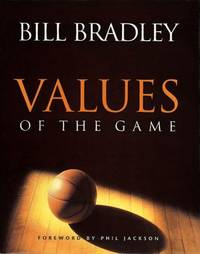 Values of the Game by Phil Jackson; Bill Bradley - 1998