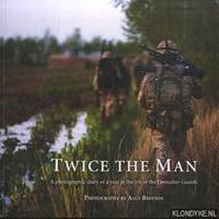 Twice the Man. A photographic diary of a year in the life of the Grenadier Guards