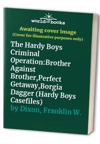 "The Hardy Boys Criminal Operation: ""Brother Against Brother"", ""Perfect..."