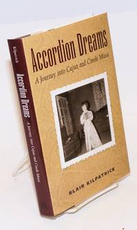 Accordion Dreams. A Journey into Cajun and Creole Music
