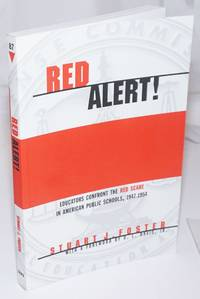 image of Red alert!  Educators confront the Red Scare in American public schools, 1947 - 1954 With a foreword by O.L. Davis, Jr.