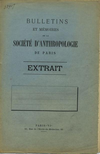 Paris: La Sociéte d'Anthropologie de Paris, 1908. Offprint. Paper wrappers. A very good copy, brown...