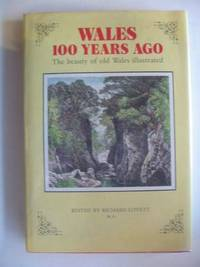 WALES 100 HUNDRED YEARS AGO: THE BEAUTY OF OLD WALES ILLUSTRATED