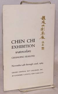 Chen Chi Exhibition. Watercolors; changing seasons. November 4th through 22nd, 1969