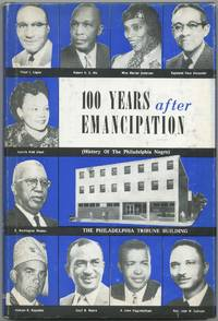 100 Years After Emancipation (History of the Philadelphia Negro, 1787-1963)