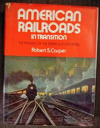 image of American Railroads In Transition