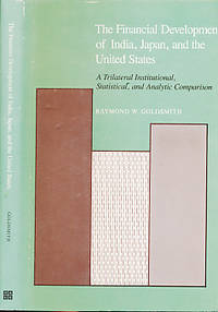 The Financial Development of India, Japan, and the United States. A Trilateral Institutional, Statistical, and Analytic Comparison