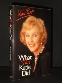 What This Katie Did: An Autobiography [Signed]