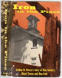 Iron in the Pines: The Story of New Jersey's Ghost Towns and Bog Iron